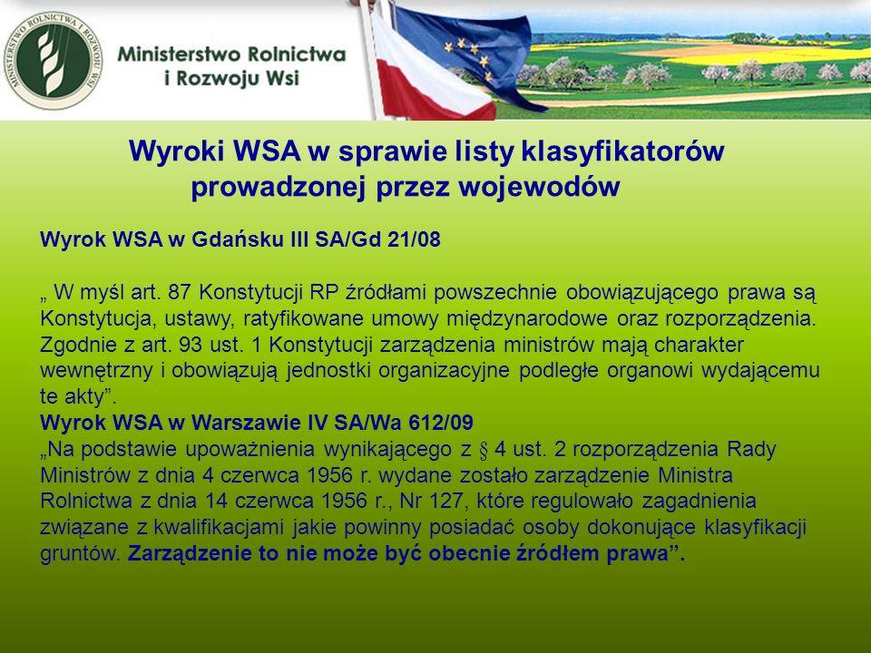 Wyroki WSA w sprawie listy klasyfikatorów prowadzonej przez wojewodów Wyrok WSA w Gdańsku III SA/Gd 21/08 W myśl art. 87 Konstytucji RP źródłami powsz