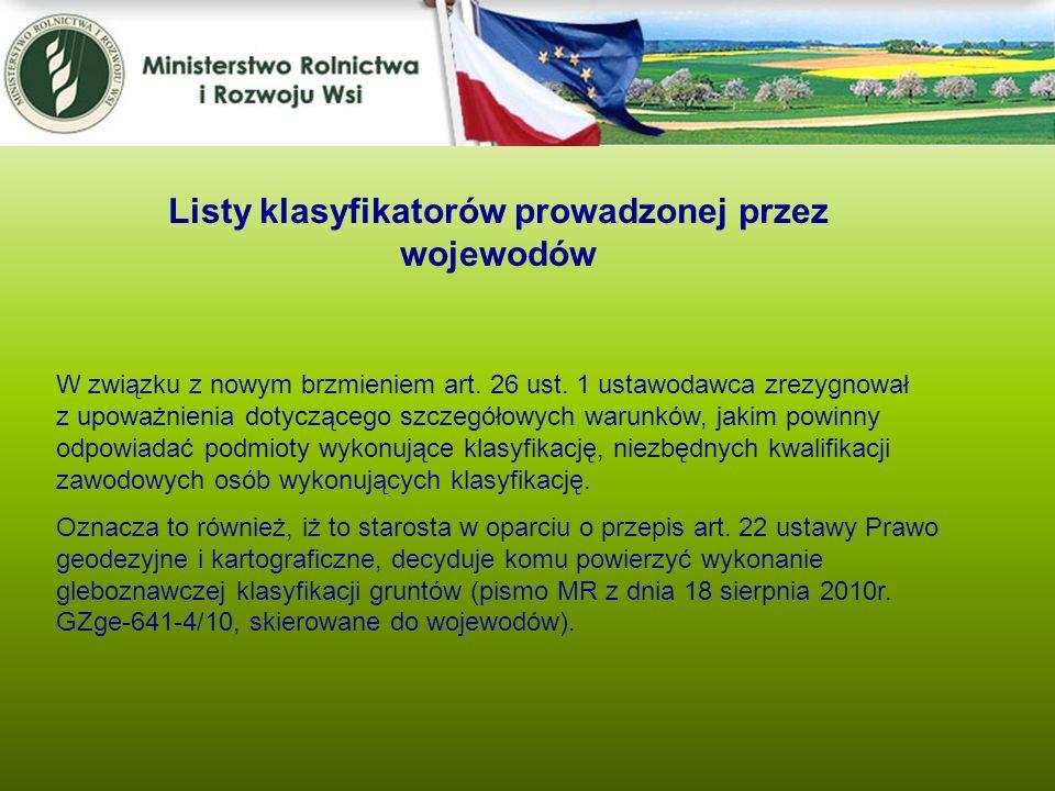 Listy klasyfikatorów prowadzonej przez wojewodów W związku z nowym brzmieniem art. 26 ust. 1 ustawodawca zrezygnował z upoważnienia dotyczącego szczeg