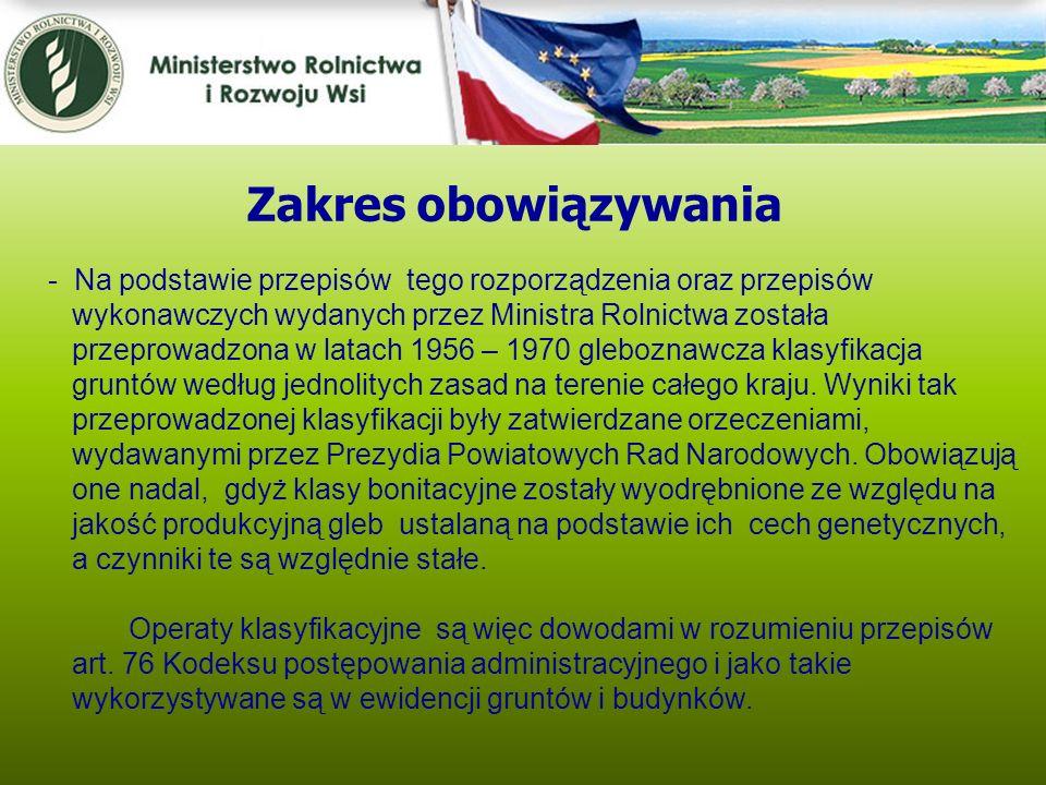 Kwiecień 2005 - Na podstawie przepisów tego rozporządzenia oraz przepisów wykonawczych wydanych przez Ministra Rolnictwa została przeprowadzona w lata