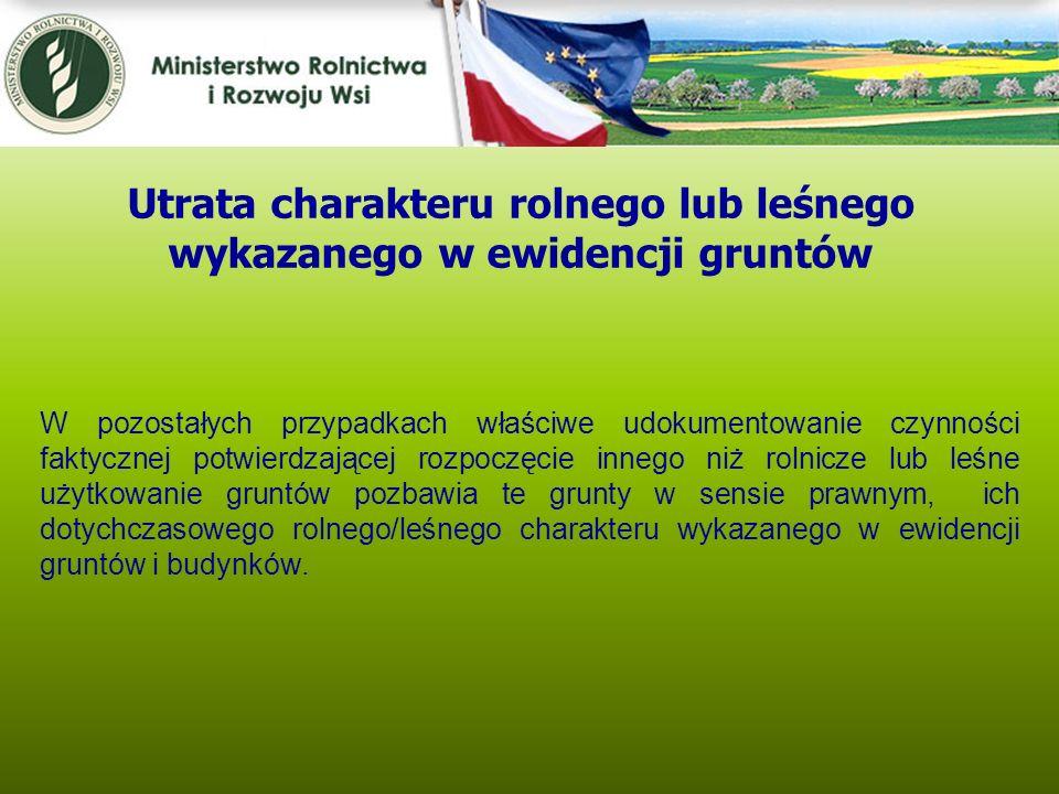 Kwiecień 2005 W pozostałych przypadkach właściwe udokumentowanie czynności faktycznej potwierdzającej rozpoczęcie innego niż rolnicze lub leśne użytko