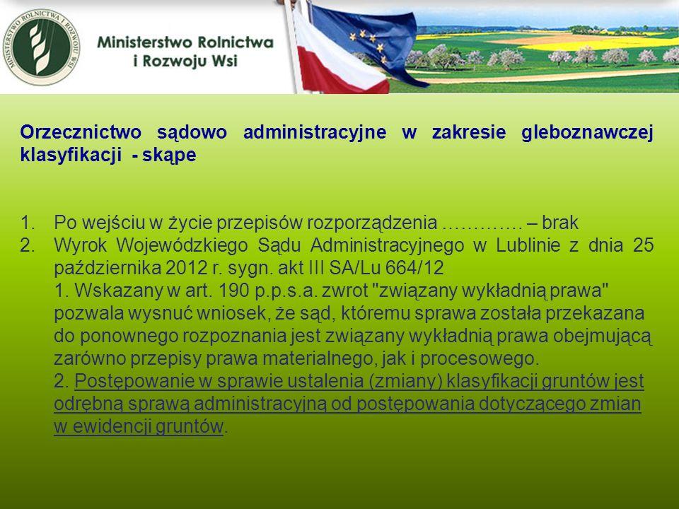 Kwiecień 2005 Orzecznictwo sądowo administracyjne w zakresie gleboznawczej klasyfikacji - skąpe 1.Po wejściu w życie przepisów rozporządzenia …………. –