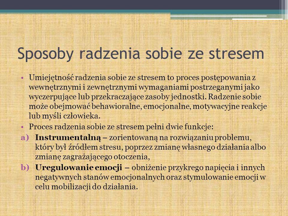 Sposoby radzenia sobie ze stresem Umiejętność radzenia sobie ze stresem to proces postępowania z wewnętrznymi i zewnętrznymi wymaganiami postrzeganymi