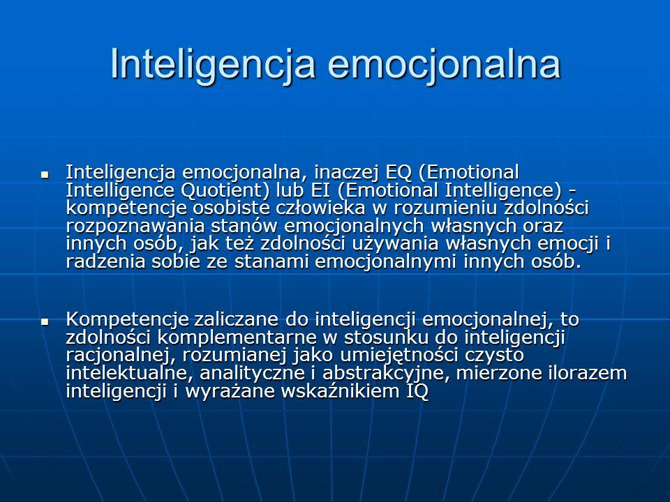 Inteligencja emocjonalna Inteligencja emocjonalna, inaczej EQ (Emotional Intelligence Quotient) lub EI (Emotional Intelligence) - kompetencje osobiste