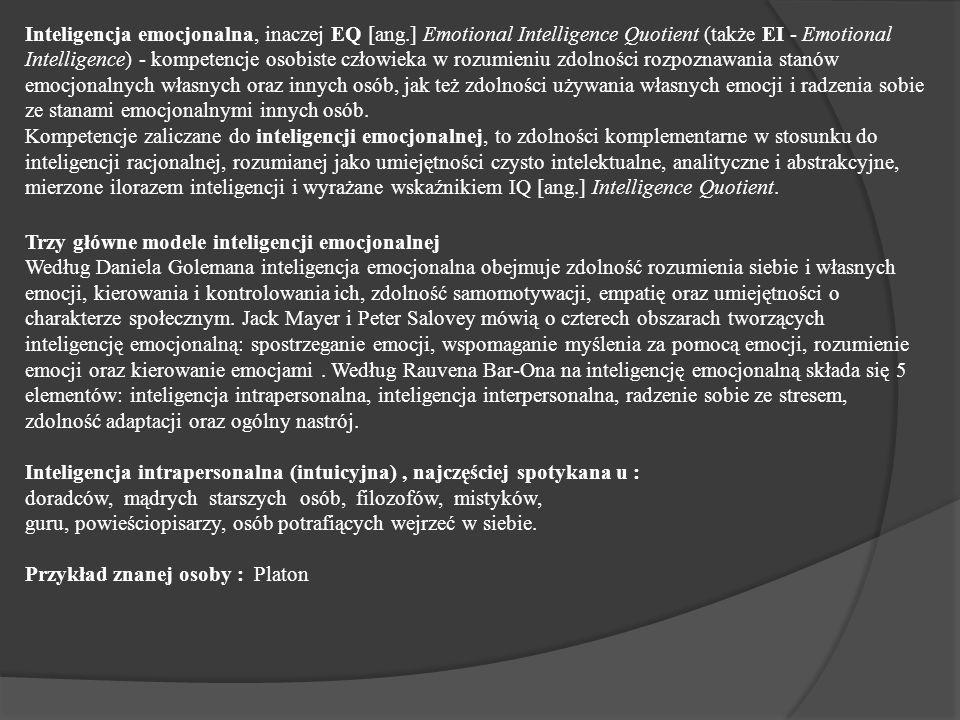 Inteligencja emocjonalna, inaczej EQ [ang.] Emotional Intelligence Quotient (także EI - Emotional Intelligence) - kompetencje osobiste człowieka w roz