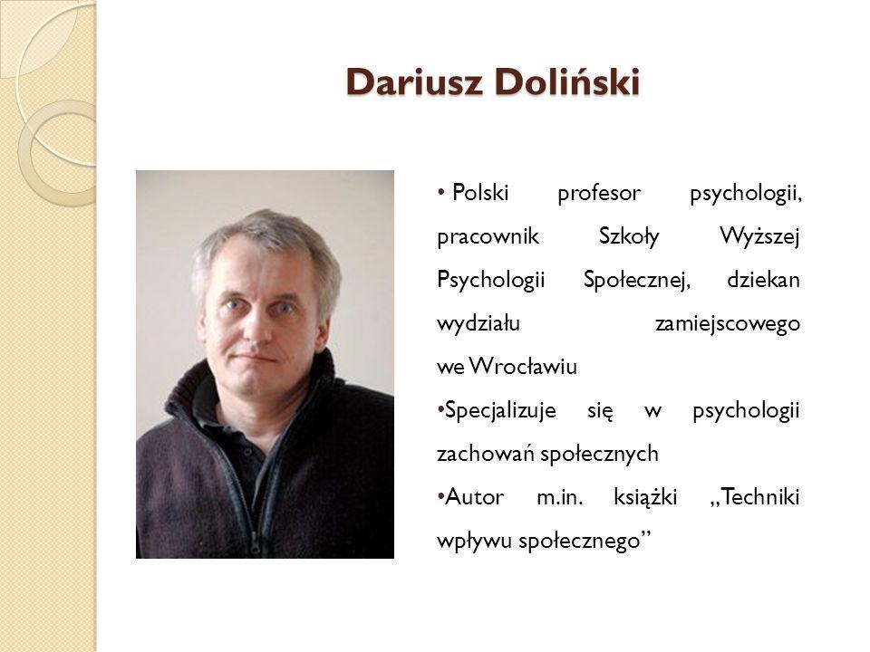 Dariusz Doliński Polski profesor psychologii, pracownik Szkoły Wyższej Psychologii Społecznej, dziekan wydziału zamiejscowego we Wrocławiu Specjalizuj
