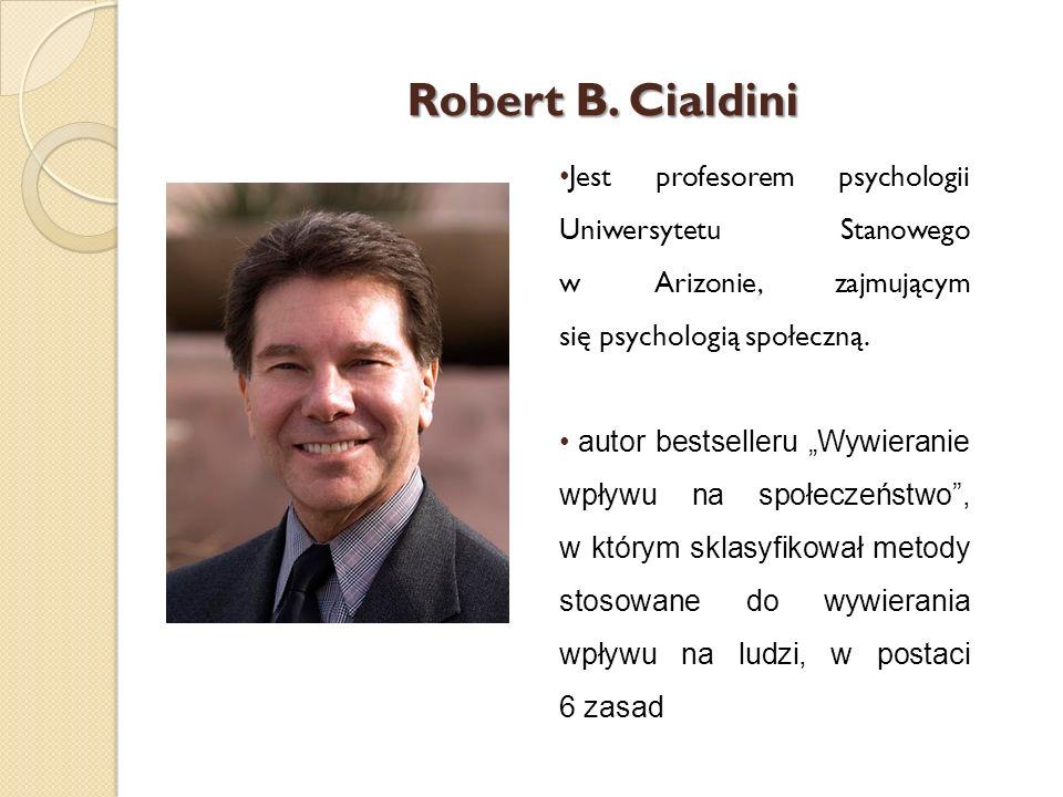Robert B. Cialdini Jest profesorem psychologii Uniwersytetu Stanowego w Arizonie, zajmującym się psychologią społeczną. autor bestselleru Wywieranie w