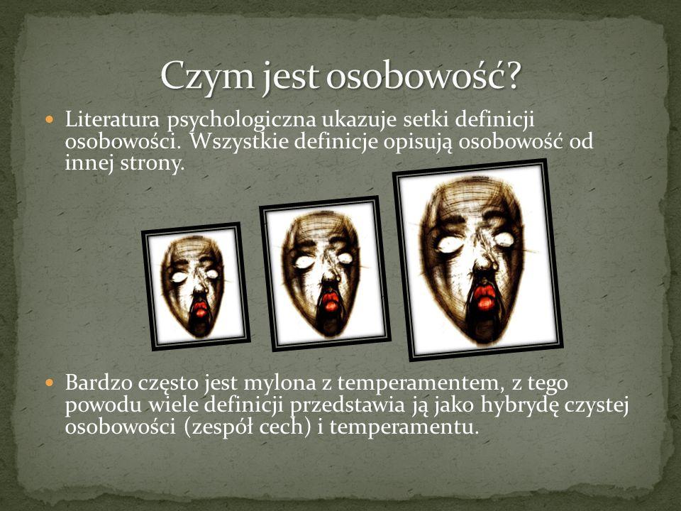 Literatura psychologiczna ukazuje setki definicji osobowości. Wszystkie definicje opisują osobowość od innej strony. Bardzo często jest mylona z tempe