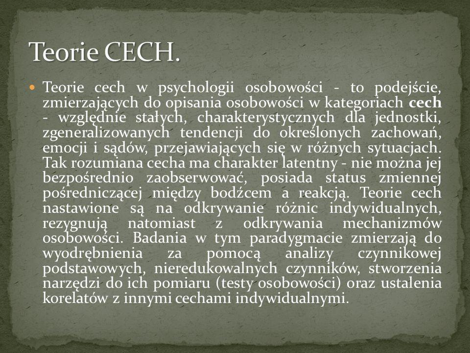 Teorie cech w psychologii osobowości - to podejście, zmierzających do opisania osobowości w kategoriach cech - względnie stałych, charakterystycznych