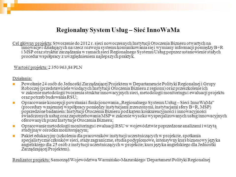 Regionalny System Usług – Sieć InnoWaMa Cel główny projektu: Stworzenie do 2012 r.