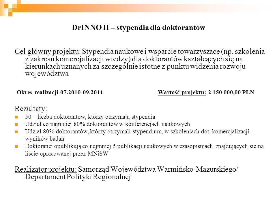 DrINNO II – stypendia dla doktorantów Cel główny projektu: Stypendia naukowe i wsparcie towarzyszące (np.