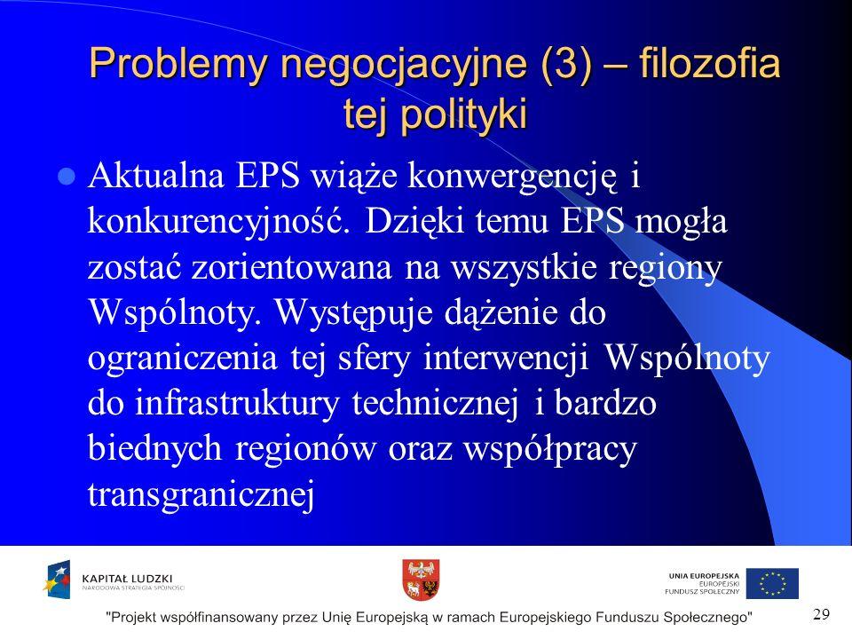 Problemy negocjacyjne (3) – filozofia tej polityki Aktualna EPS wiąże konwergencję i konkurencyjność.