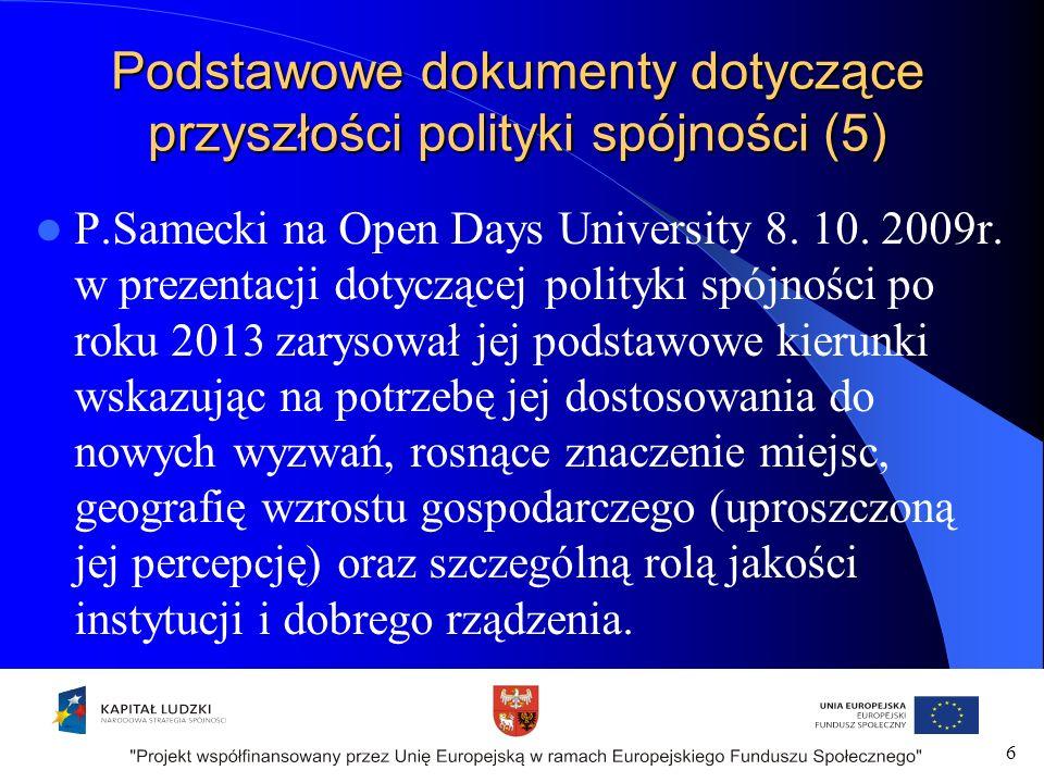 Podstawowe dokumenty dotyczące przyszłości polityki spójności (5) P.Samecki na Open Days University 8.