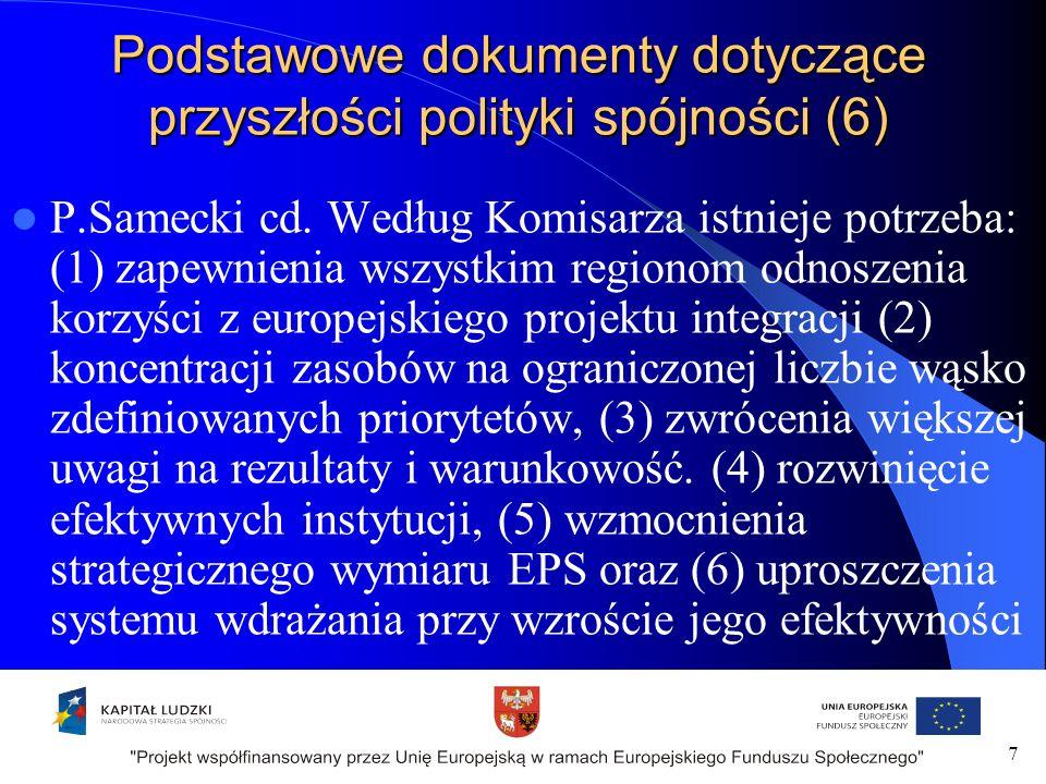 Podstawowe dokumenty dotyczące przyszłości polityki spójności (6) P.Samecki cd.