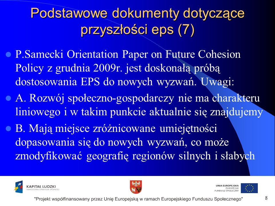 Podstawowe dokumenty dotyczące przyszłości eps (7) P.Samecki Orientation Paper on Future Cohesion Policy z grudnia 2009r.