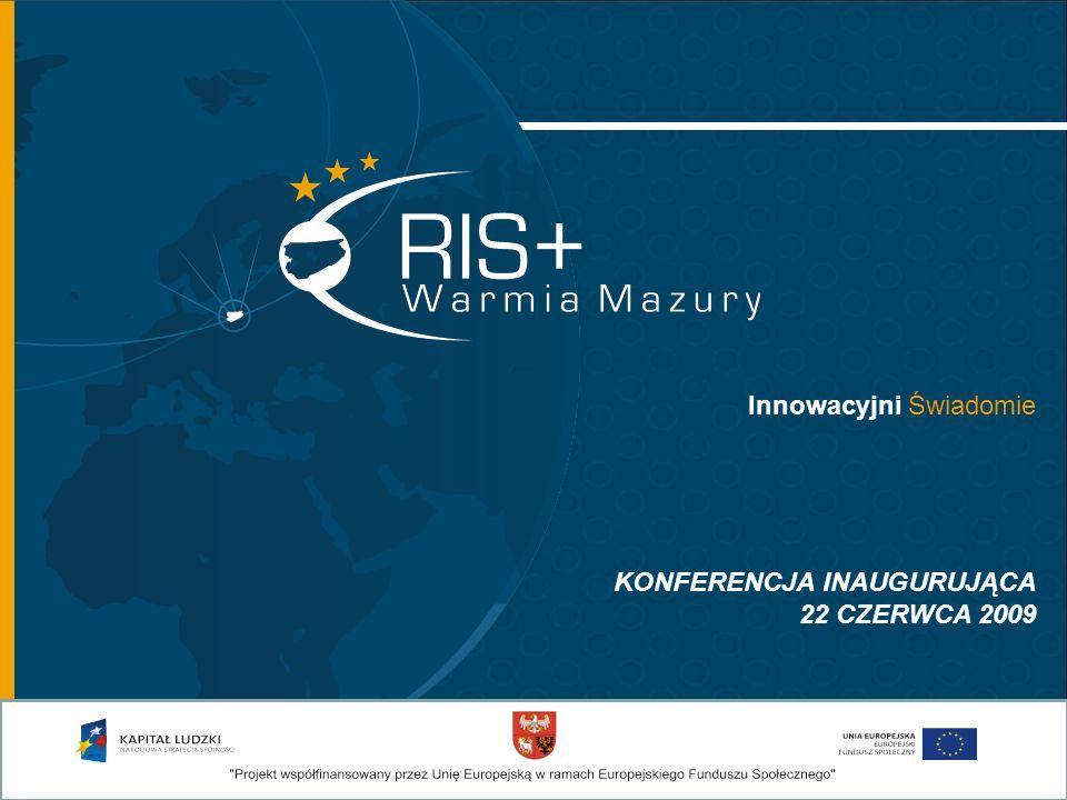 Innowacyjni Świadomie KONFERENCJA INAUGURUJĄCA 22 CZERWCA 2009