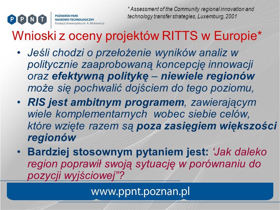 Wnioski z oceny projektów RITTS w Europie* Jeśli chodzi o przełożenie wyników analiz w politycznie zaaprobowaną koncepcję innowacji oraz efektywną pol