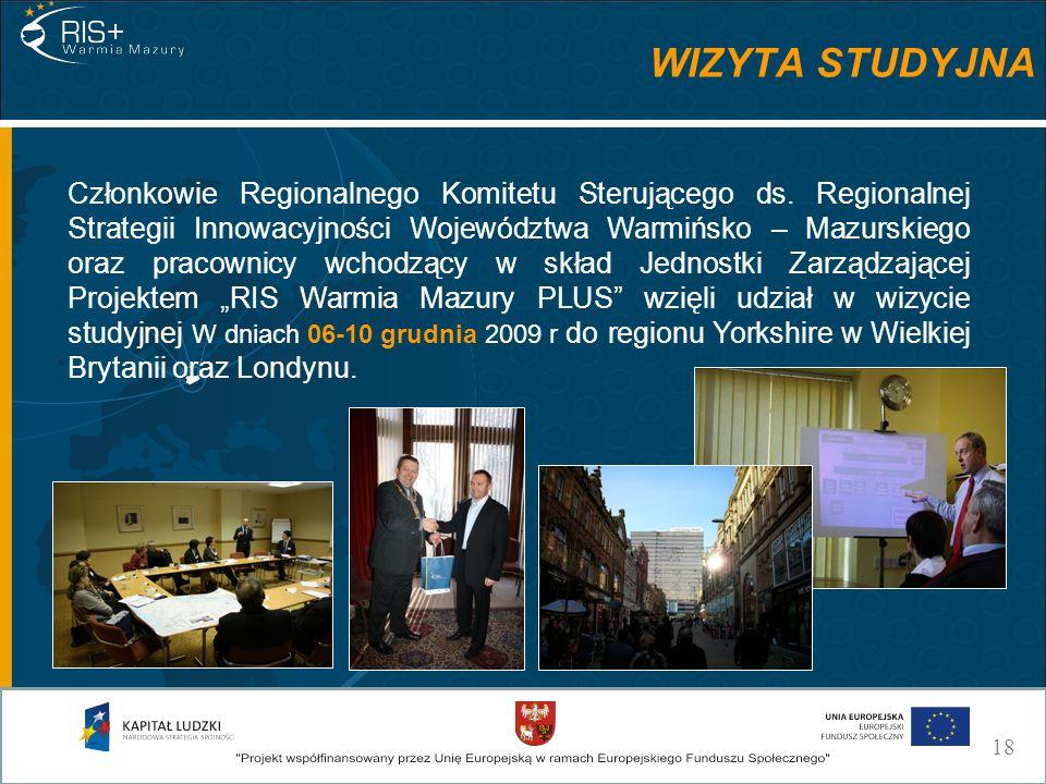 WIZYTA STUDYJNA Członkowie Regionalnego Komitetu Sterującego ds. Regionalnej Strategii Innowacyjności Województwa Warmińsko – Mazurskiego oraz pracown