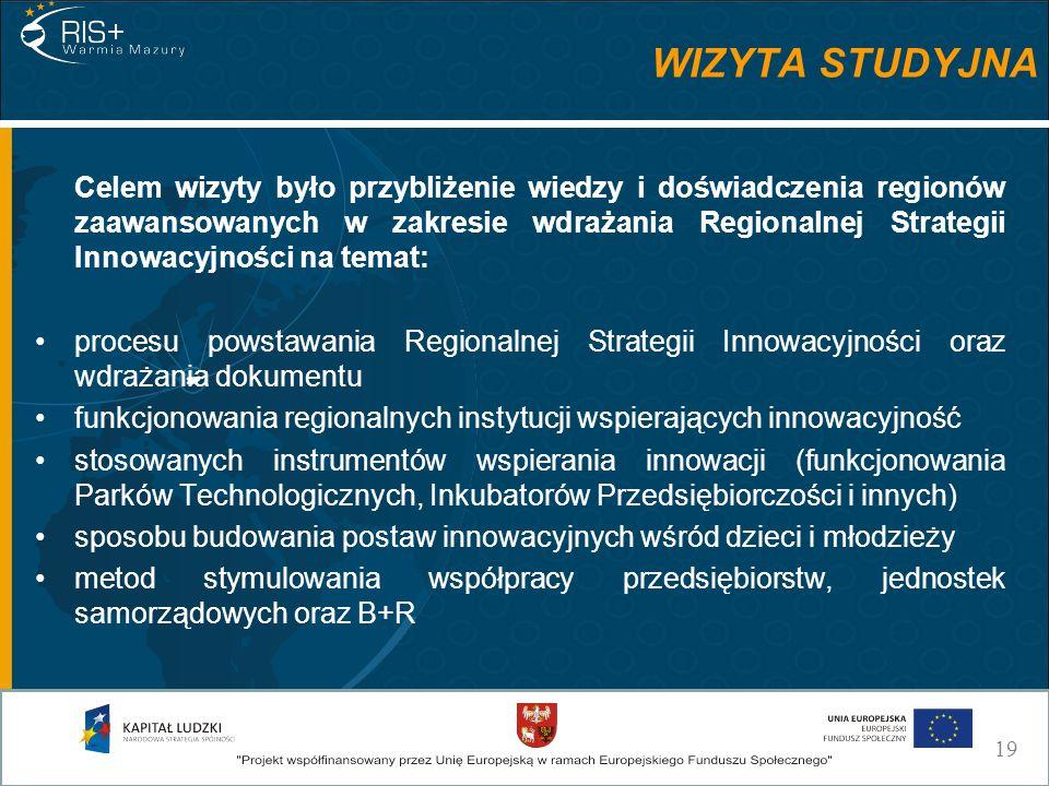 WIZYTA STUDYJNA Celem wizyty było przybliżenie wiedzy i doświadczenia regionów zaawansowanych w zakresie wdrażania Regionalnej Strategii Innowacyjności na temat: procesu powstawania Regionalnej Strategii Innowacyjności oraz wdrażania dokumentu funkcjonowania regionalnych instytucji wspierających innowacyjność stosowanych instrumentów wspierania innowacji (funkcjonowania Parków Technologicznych, Inkubatorów Przedsiębiorczości i innych) sposobu budowania postaw innowacyjnych wśród dzieci i młodzieży metod stymulowania współpracy przedsiębiorstw, jednostek samorządowych oraz B+R 19