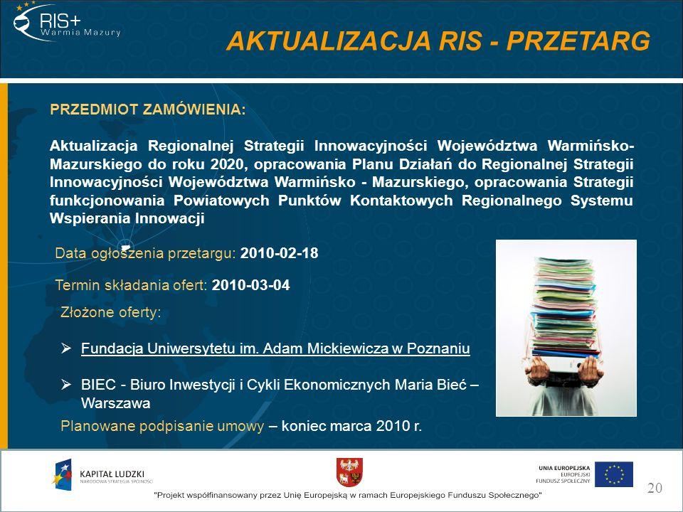 PRZEDMIOT ZAMÓWIENIA: Aktualizacja Regionalnej Strategii Innowacyjności Województwa Warmińsko- Mazurskiego do roku 2020, opracowania Planu Działań do