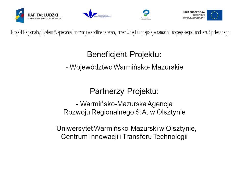 Beneficjent Projektu: - Województwo Warmińsko- Mazurskie Partnerzy Projektu: - Warmińsko-Mazurska Agencja Rozwoju Regionalnego S.A.