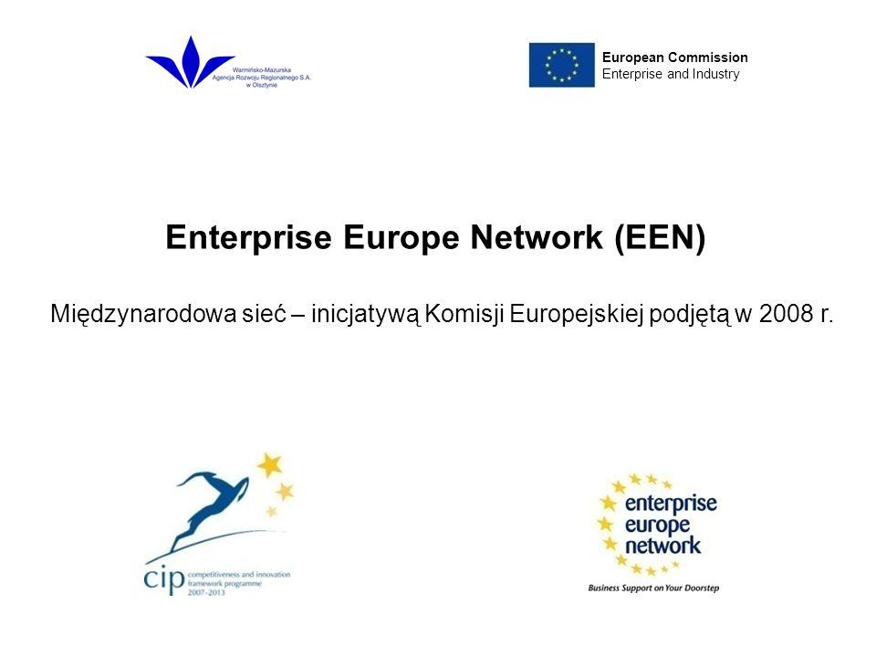 Enterprise Europe Network (EEN) European Commission Enterprise and Industry Cel: - pomaganie małym i średnim przedsiębiorstwom w rozwoju ich potencjału innowacyjnego i zwiększanie ich świadomości w zakresie polityki UE Sieć punktów kompleksowej usługi: - inicjatywa oferuje przedsiębiorcom punkty kompleksowej obsługi, w których mogą szukać porady i skorzystać z szerokiego wachlarza łatwo dostępnych usług w zakresie wsparcia dla firm