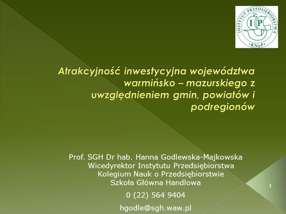 1 Prof. SGH Dr hab. Hanna Godlewska-Majkowska Wicedyrektor Instytutu Przedsiębiorstwa Kolegium Nauk o Przedsiębiorstwie Szkoła Główna Handlowa 0 (22)