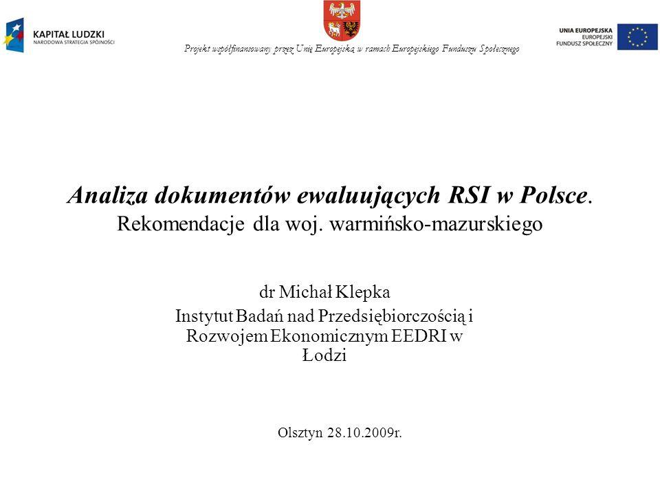 Projekt współfinansowany przez Unię Europejską w ramach Europejskiego Funduszu Społecznego Analiza dokumentów ewaluujących RSI w Polsce.