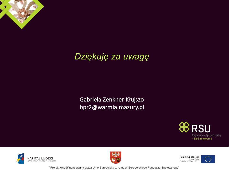 Dziękuję za uwagę Gabriela Zenkner-Kłujszo bpr2@warmia.mazury.pl