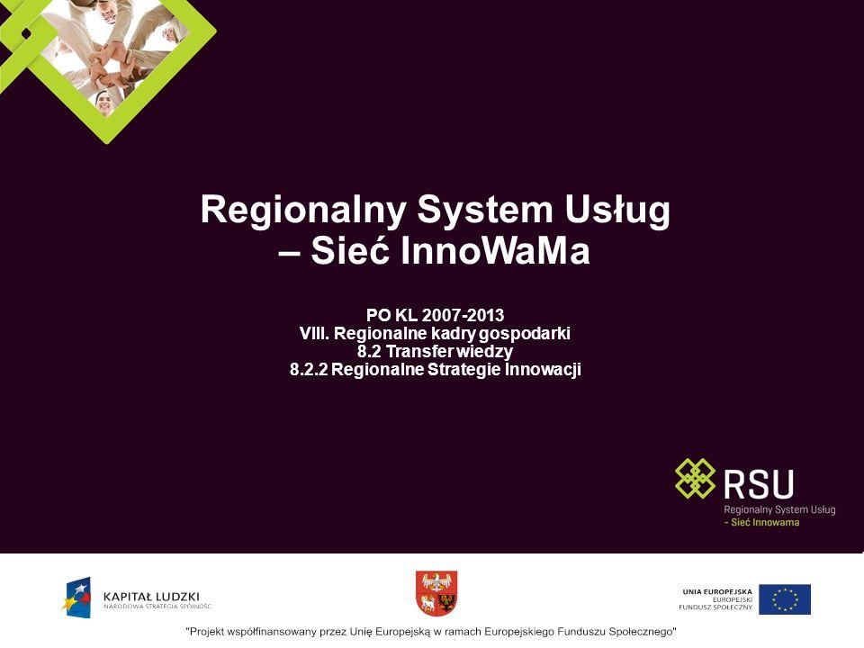 Regionalny System Usług – Sieć InnoWaMa PO KL 2007-2013 VIII.