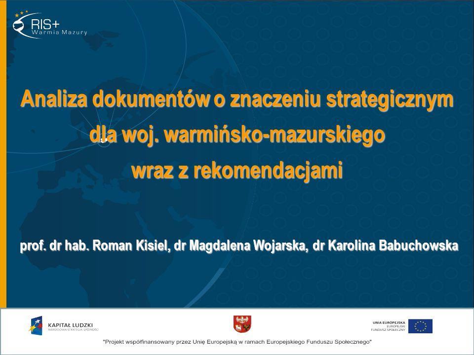 Główny cel badania Opracowanie (na podstawie analizy dokumentów o znaczeniu strategicznym i operacyjnym dla regionu) rekomendacji przydatnych w pracach nad aktualizacją Regionalnej strategii innowa- cyjności województwa warmińsko-mazurskiego.