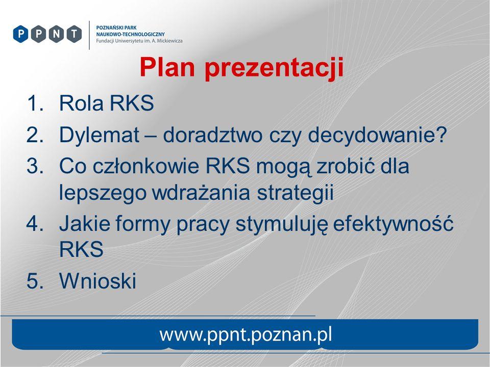 Plan prezentacji 1.Rola RKS 2.Dylemat – doradztwo czy decydowanie.