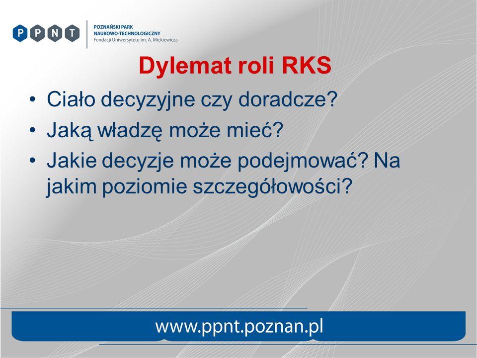 Dylemat roli RKS Ciało decyzyjne czy doradcze. Jaką władzę może mieć.