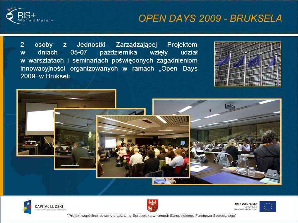 OPEN DAYS 2009 - BRUKSELA 2 osoby z Jednostki Zarządzającej Projektem w dniach 05-07 października wzięły udział w warsztatach i seminariach poświęconych zagadnieniom innowacyjności organizowanych w ramach Open Days 2009 w Brukseli