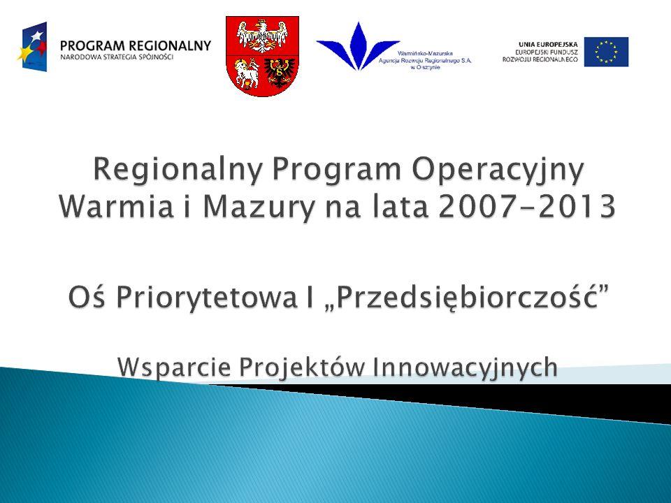 Wzmocnienie potencjału województwa warmińsko- mazurskiego w zakresie wspierania inicjatyw klastrowych Zintegrowany Program Rozwoju Regionalnego Działanie 2.6 Projekt własny Instytucji Wdrażającej ZPORR Finansowany w ramach nadkontraktacji środków EFRR Okres realizacja 01.04.2009 – 30.06.2009 r.