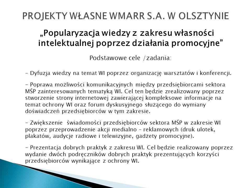 Popularyzacja wiedzy z zakresu własności intelektualnej poprzez działania promocyjne Podstawowe cele /zadania: - Dyfuzja wiedzy na temat WI poprzez or