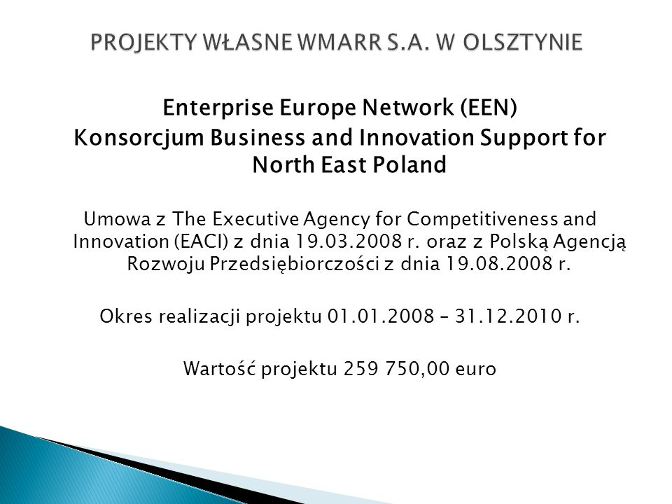 Enterprise Europe Network (EEN) Konsorcjum Business and Innovation Support for North East Poland Umowa z The Executive Agency for Competitiveness and