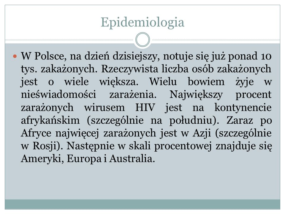 Epidemiologia W Polsce, na dzień dzisiejszy, notuje się już ponad 10 tys. zakażonych. Rzeczywista liczba osób zakażonych jest o wiele większa. Wielu b