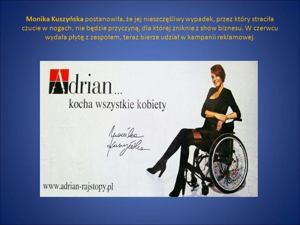 Monika Kuszyńska postanowiła, że jej nieszczęśliwy wypadek, przez który straciła czucie w nogach, nie będzie przyczyną, dla której zniknie z show bizn