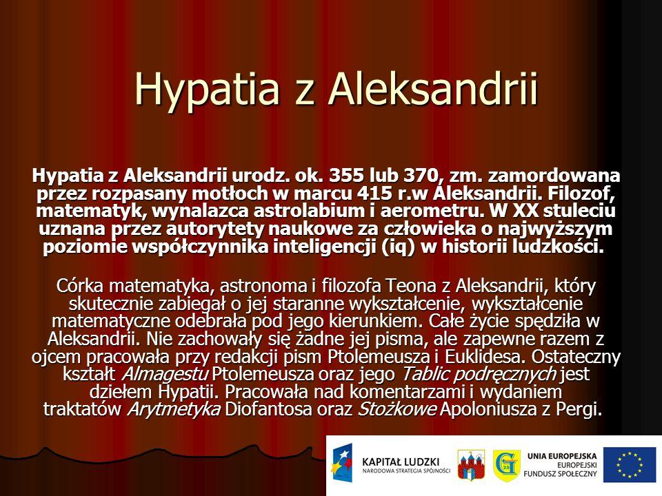 Znane kobiety w matematyce W pokazie slajdów zobaczymy takie kobiety jak : Hypatia z Aleksandrii, Maria Agnesi, Sophie Germain, Ada Lovelace i Sofja K