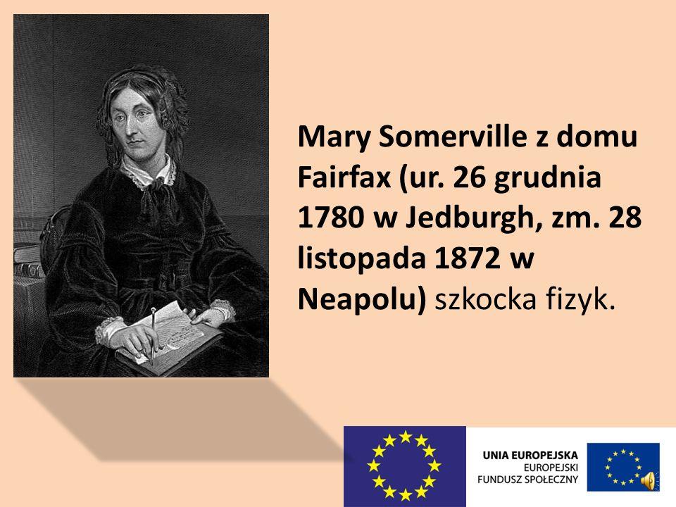 Hypatia z Aleksandrii – zajmowała się geometrią. Emilie du Chatelet- znana z przekładów Newtona na język francuski. Spohie Germain- laureatka w 1816 r