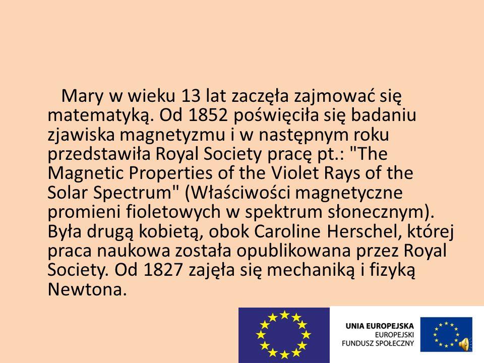 Mary Somerville z domu Fairfax (ur. 26 grudnia 1780 w Jedburgh, zm. 28 listopada 1872 w Neapolu) szkocka fizyk.