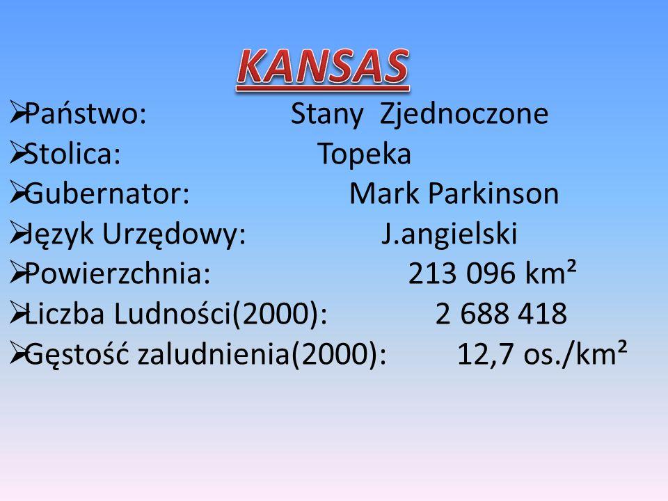 Państwo: Stany Zjednoczone Stolica: Topeka Gubernator: Mark Parkinson Język Urzędowy: J.angielski Powierzchnia: 213 096 km² Liczba Ludności(2000): 2 688 418 Gęstość zaludnienia(2000): 12,7 os./km²