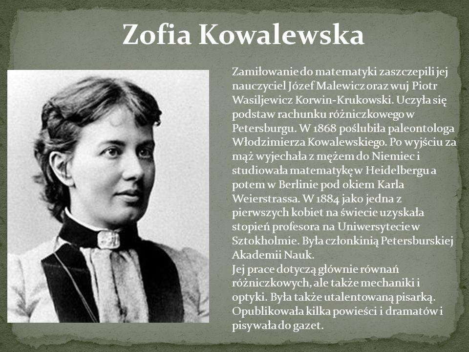 Zamiłowanie do matematyki zaszczepili jej nauczyciel Józef Malewicz oraz wuj Piotr Wasiljewicz Korwin-Krukowski. Uczyła się podstaw rachunku różniczko