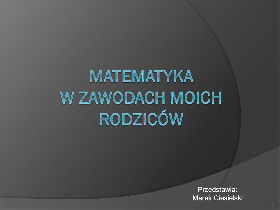 Przedstawia: Marek Ciesielski 1