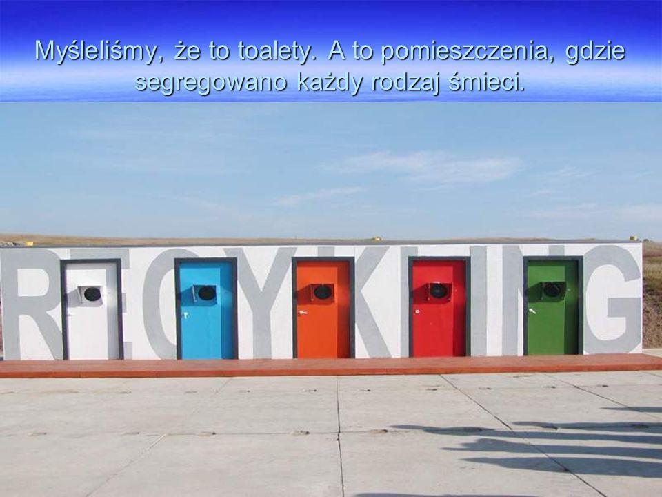Myśleliśmy, że to toalety. A to pomieszczenia, gdzie segregowano każdy rodzaj śmieci.