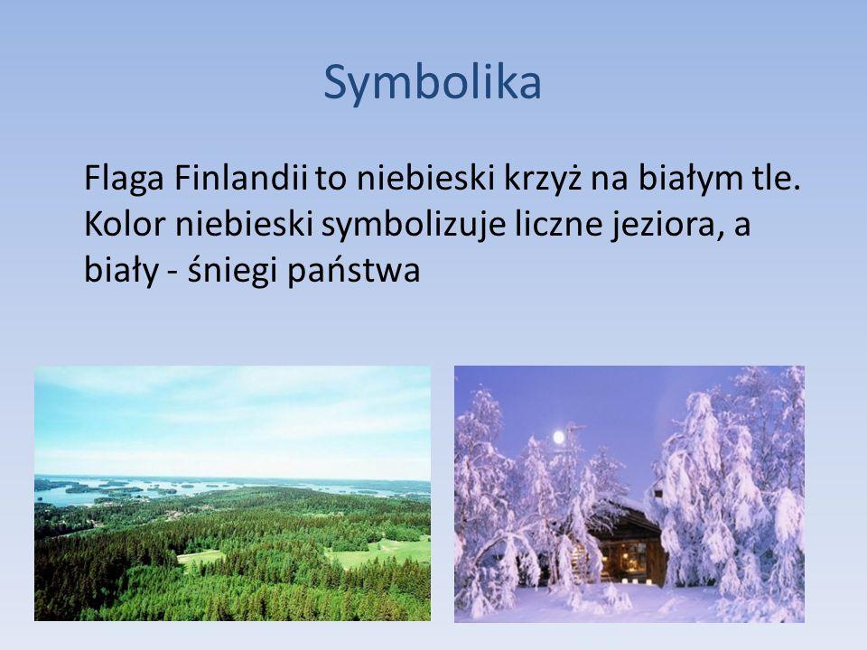 Symbolika Flaga Finlandii to niebieski krzyż na białym tle. Kolor niebieski symbolizuje liczne jeziora, a biały - śniegi państwa
