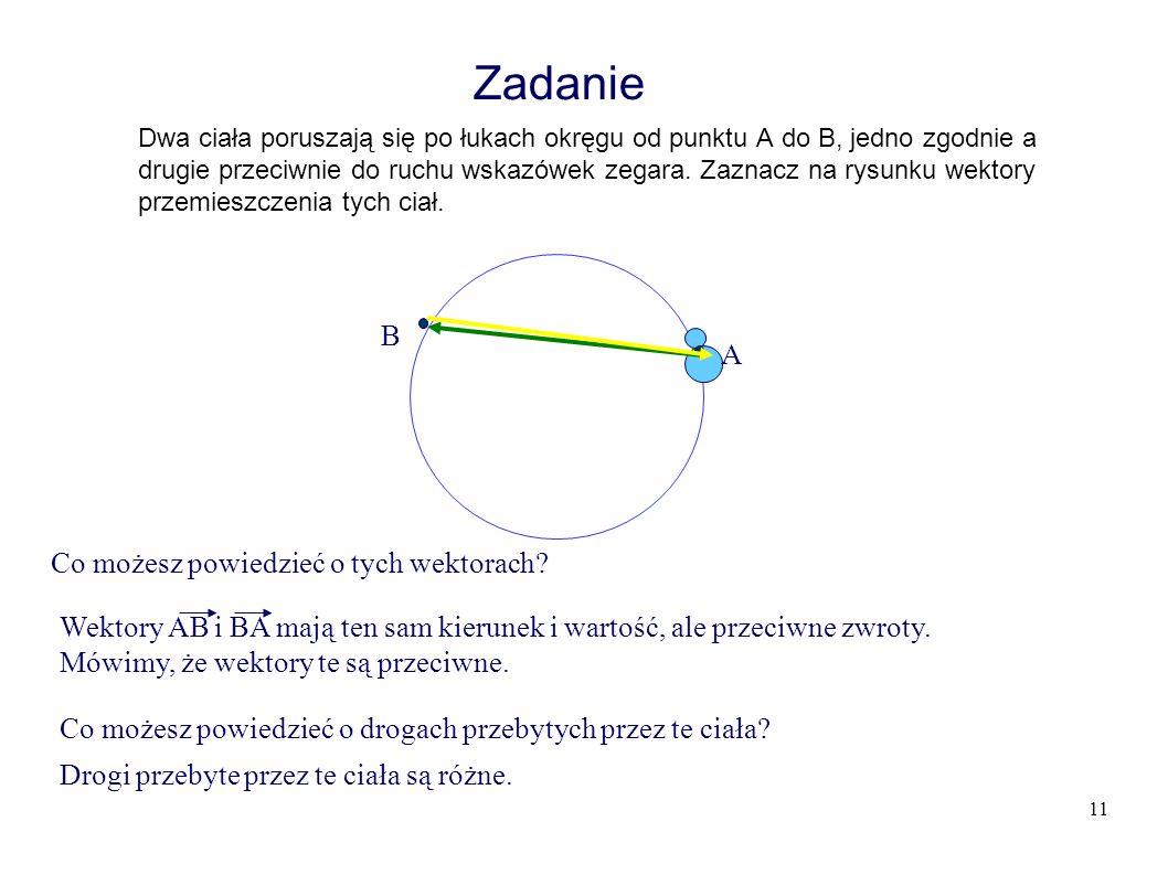 11 Zadanie Dwa ciała poruszają się po łukach okręgu od punktu A do B, jedno zgodnie a drugie przeciwnie do ruchu wskazówek zegara.