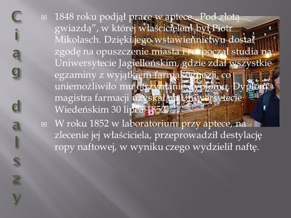 1848 roku podjął prace w aptece Pod złotą gwiazdą, w której właścicielem był Piotr Mikolasch. Dzięki jego wstawiennictwu dostał zgodę na opuszczenie m