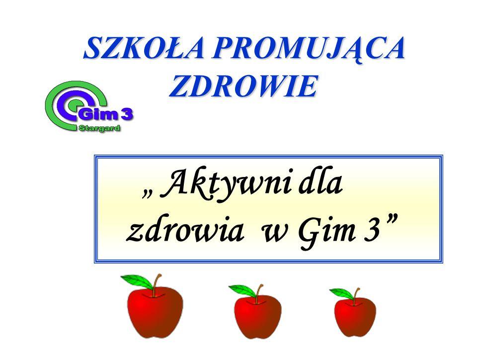 Aktywni dla zdrowia w Gim 3 - 2009 r.Zajęcia z p.