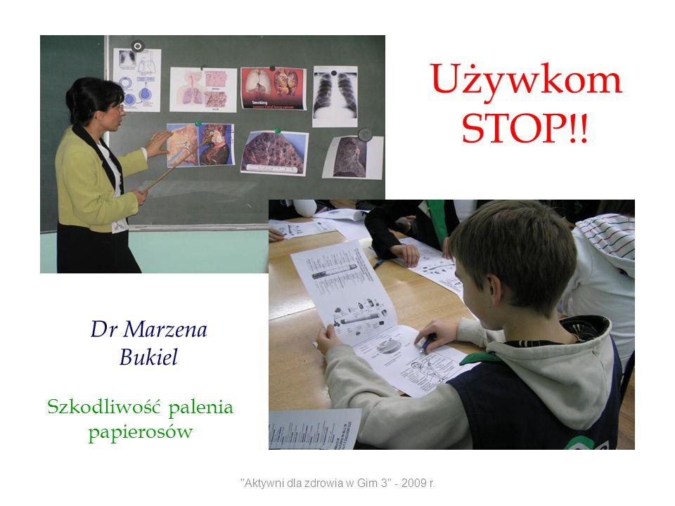 Dr Marzena Bukiel Używkom STOP!! Szkodliwość palenia papierosów